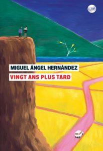 Miguel Ángel Hernández - Vingt ans plus tard